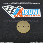 Mikuni 44PHH Performance Carburetor - Throttle Valve (Also referred to as a Plate or Butterfly) for 44 PHH. Genuine Mikuni N101.203-175 Made in Japan.